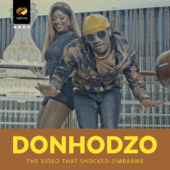 Donhodzo – The Video that shocked Zimbabwe!